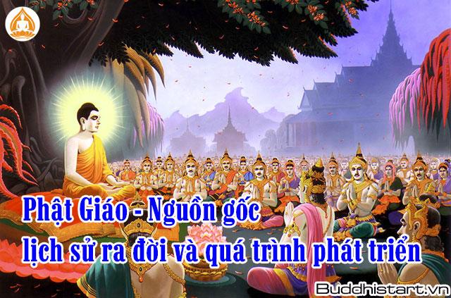 Nguồn gốc, lịch sử ra đời và phát triển của Phật Giáo